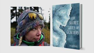 Gambar cover The Secret Lives of Glaciers Book Trailer