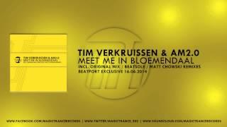 Tim Verkruissen & AM2.0 - Meet Me In Bloemendaal (Original Mix) [Magic Trance]