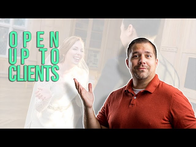 How to Open Up to Your Clients