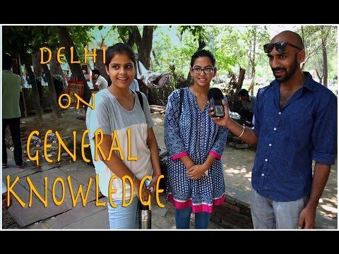 Delhi's G.K Test - BEING INDIAN!!