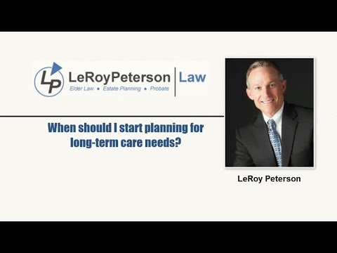 When to start long term care planning | Omaha NE | LeRoy Peterson Law