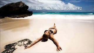 DEE  - Tech House Podcast #2 TECH HOUSE 2019 TECH HOUSE MIX 2019