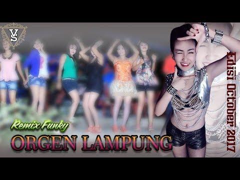 Remix Funky Edisi October 2017 Orgen Lampung Musiknya Enak Banget