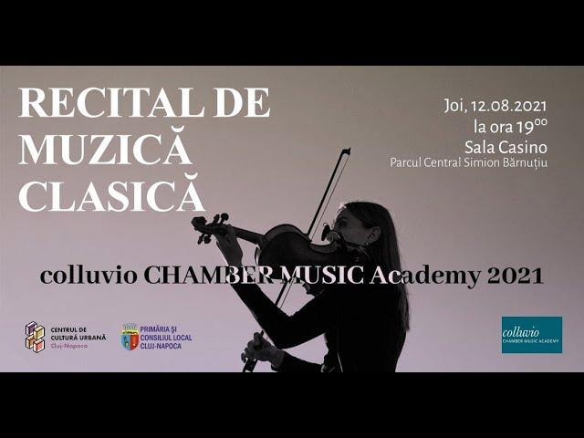 Colluvio CHAMBER MUSIC Academy 2021 – recital de muzică clasică (partea a II-a)