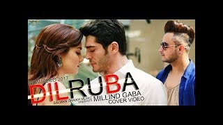 Dilruba Cover Video hayat And Murat   Millind Gaba   New Video 2017  Sheikh Entertainment