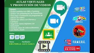 Sesión 1: Aulas Virtuales y producción de videos