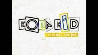 Kola Kid - cash machine go! (Remastered)