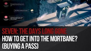 Seven: The Days Long Gone - How to get into the Mortbane? (buying a pass)