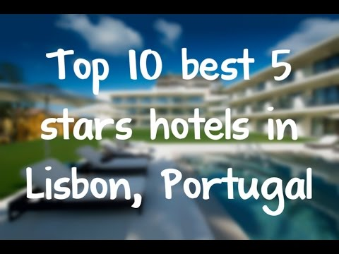 Top 10 Best 5 Stars Hotels In Lisbon, Portugal Sorted By Rating Guests