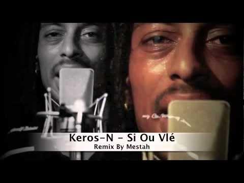 Keros-N - Si Ou Vlé Remix By Mestah 2012