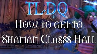 How to get to Shaman Class Hall