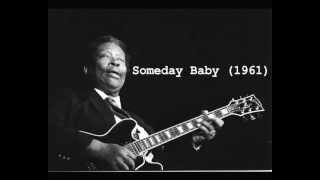 B.B. King - Someday Baby (1961)