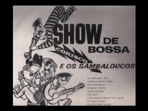 Corisco e os Samba Loucos  Quem quiser encontrar o amor