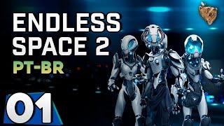 """Endless Space 2 #01 """"Uma nova jornada"""" - Vamos Jogar Gameplay Português PTBR"""