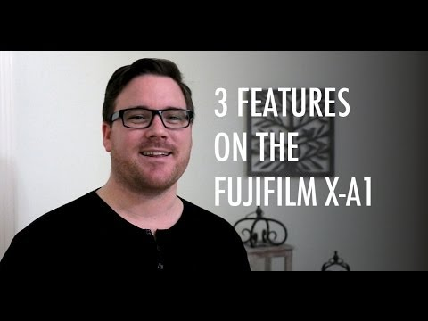 3 Features on the Fujifilm X-A1 - Leigh Diprose