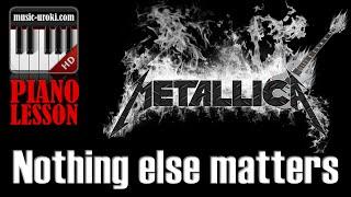 Metallica - Nothing Else Matters. Урок фортепиано + ноты