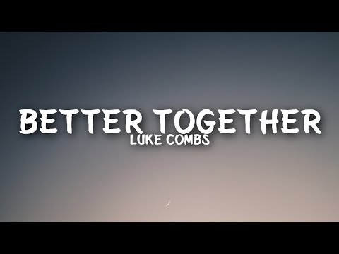 Download Luke Combs - Better Together s Mp4 baru