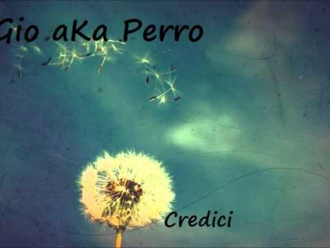 Gio aKa Perro - Credici