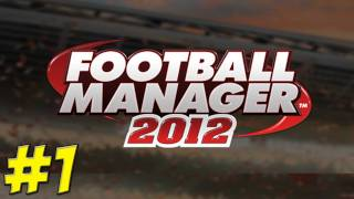 Football Manager 2012 - Decisions, Decisions! - Ep.1