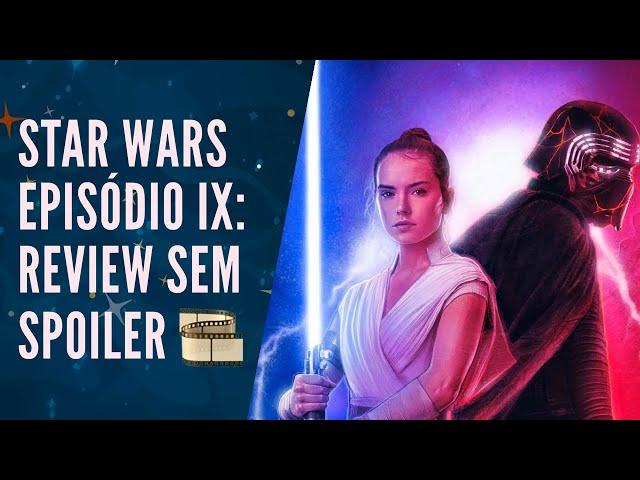 STAR WARS: A ASCENSÃO SKYWALKER - Final DIGNO e MILITANTE! (SEM SPOILERS) 🌟🎬🎞
