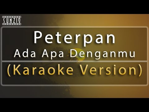 Peterpan - Ada Apa Denganmu (Karaoke Version + Lyrics) No Vocal #sunziq