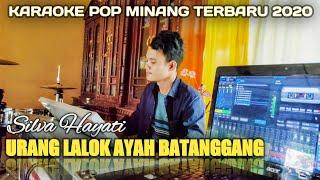 Download Lagu URANG LALOK AYAH BATANGGANG - Karaoke + Lirik Pop Minang Silva Hayati Terbaru 2020 || Samuel Diasty mp3