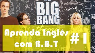 #1 Aprenda Inglês com The Big Bang Theory