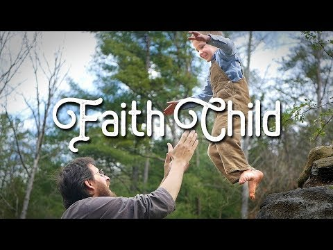Faith Child // Official Music Video