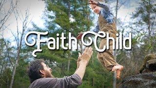 Faith Child // Official Music Video