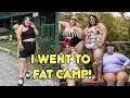 I went to Fat Camp!