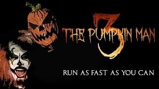 The Pumpkin Man 3 (A Short Slasher Film)