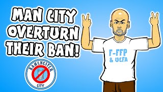 💰MAN CITY BAN OVERTURNED!💰 Man City vs UEFA