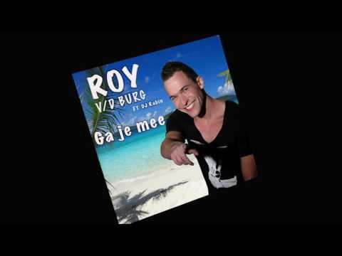 """Roy van den Burg (FT. DJ Robin) """"Ga je mee"""""""