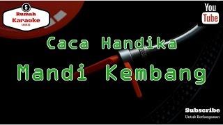 Karaoke Caca Handika - Mandi Kembang KN7000