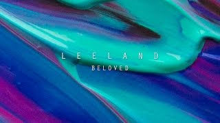 Beloved (Official Lyric Video) - Leeland | Invisible