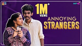 Annoying Strangers || Mahathalli