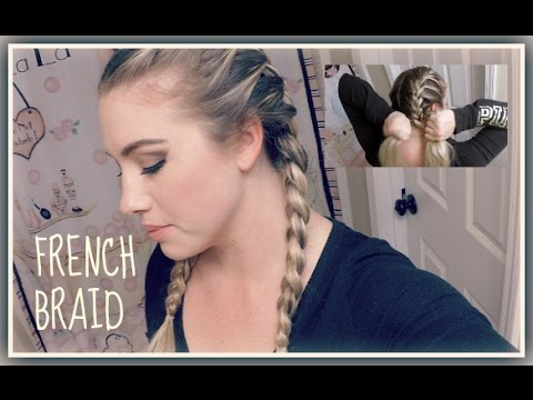 How To French Braid Your Own Hair