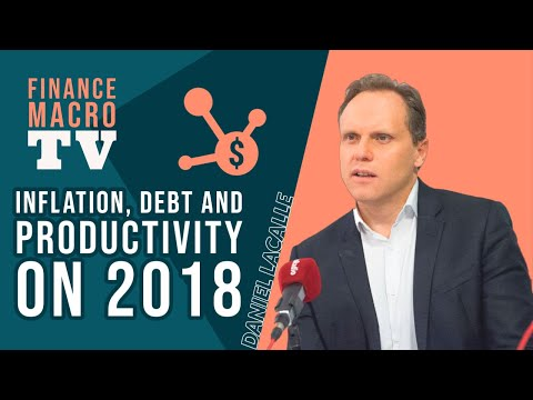 Daniel Lacalle | About inflation, debt and productivty on 2018