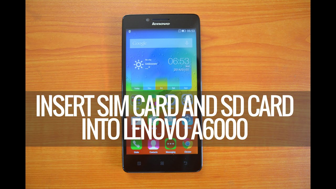 How to Insert SIM card and Micro SD card into Lenovo A6000