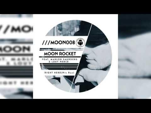 Moon Rocket Feat. Marlon Saunders & Louye Fierce _ Right Here (NYC RMX)