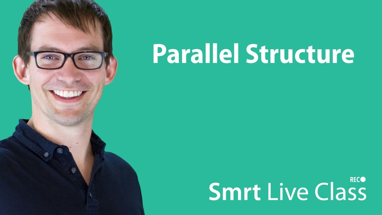 Parallel Structure - Smrt Live Class with Shaun #10