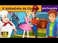 O Soldadinho de Chumbo | Contos de Fadas | Contos Infantis | Portuguese Fairy Tales