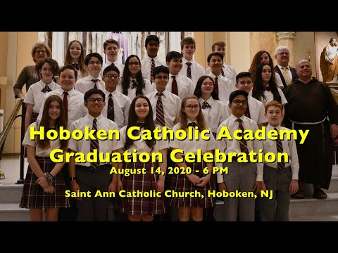 HOBOKEN CATHOLIC ACADEMY - GRADUATION CELEBRATION -  August 14, 2020 at 6pm