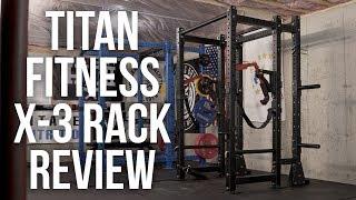 Titan Fitness X-3 Rack Review