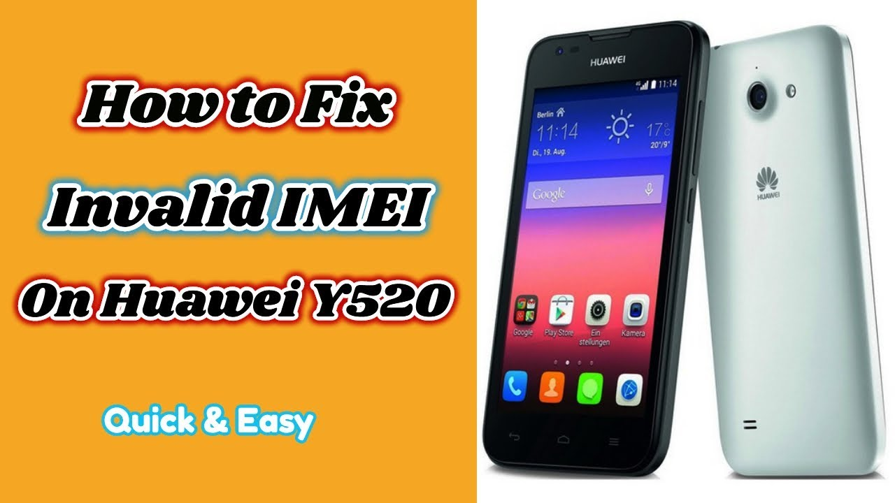 How To Fix Invalid Imei On Huawei Y520 Without Any App