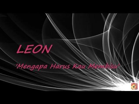 LEON - Mengapa Harus Kau Membisu ★★★ LIRIK ★★★