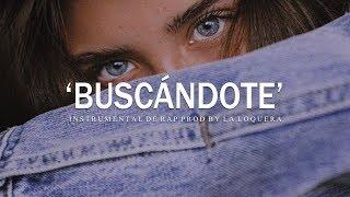 BUSCÁNDOTE - BASE DE RAP / HIP HOP INSTRUMENTAL USO LIBRE (PROD BY LA LOQUERA 2019)