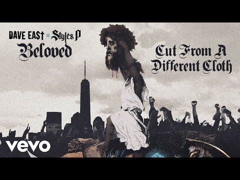 Dave East, Styles P - Cut From A Different Cloth