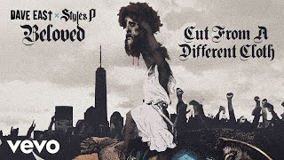 Dave East, Styles P - Cut From A Different Cloth (Audio)
