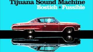 Tijuana sound machine - nortec collective bostich + fussible
